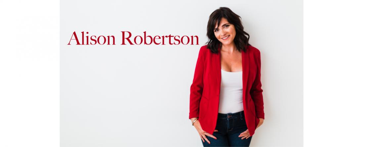 Alison Robertson – Actress / Motivational Speaker / Life Coach